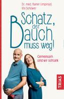 Rainer Limpinsel: Schatz, der Bauch muss weg ★★★★