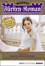 Fürsten-Roman 2542 - Adelsroman - Lügnerin im Hochzeitskleid