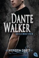 Victoria Scott: Dante Walker - Seelenretter ★★★★★