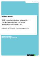 Michael Maurer: Widerstandsermittlung anhand der Farbkodierung (Unterweisung Industrieelektroniker / -in)