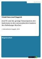 Friedel Hans-Josef Dapprich: Josef II. und die geistige Emanzipation des Judentums in den osteuropäischen Ländern des Habsburger Reiches