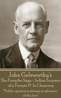 John Galsworthy: The Forsythe Sage - Indian Summer of a Forsyte & In Chancery
