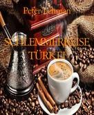 Peter Lehman: SCHLEMMERREISE TÜRKEI ★★★