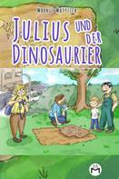 Markus Mattzick: Julius und der Dinosaurier