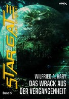 Wilfried A. Hary: STAR GATE - DAS ORIGINAL, Band 5: DAS WRACK AUS DER VERGANGENHEIT ★★★★