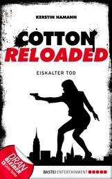 Cotton Reloaded - 20 - Eiskalter Tod