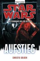 Christie Golden: Star Wars™ Das Verhängnis der Jedi-Ritter 8 ★★★★★