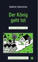 Kathrin Heinrichs: Der König geht tot ★★★★