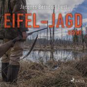 Eifel-Jagd - Kriminalroman aus der Eifel