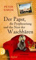 Peter Simon: Der Papst, die Prophezeiung und das Nest der Waschbären ★★★