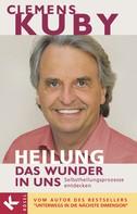 Clemens Kuby: HEILUNG - das Wunder in uns ★★★★