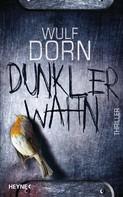 Wulf Dorn: Dunkler Wahn ★★★★