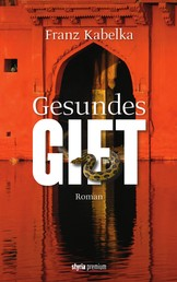 Gesundes Gift - Roman