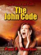 F. Paul Thurton: The John Code