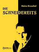 Heinz Kruschel: Die Schneidereits