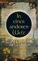 Jo Walton: In einer anderen Welt ★★★★