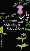 Katrin Rodeit: Mich sollst du fürchten ★★★★