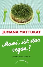 Mami, ist das vegan? - Ein Erfahrungsbericht