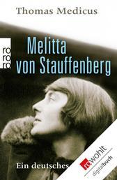 Melitta von Stauffenberg - Ein deutsches Leben
