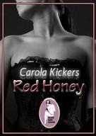 Carola Kickers: Red Honey ★★★