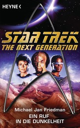 Star Trek - The Next Generation: Ein Ruf in die Dunkelheit - Roman
