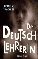 Judith W. Taschler: Die Deutschlehrerin ★★★★