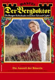 Der Bergdoktor 2058 - Heimatroman - Die Auszeit der Bäuerin