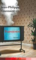 Jean-Philippe Toussaint: Fernsehen ★★★