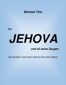 Michael T.: Ich, Jehova und all seine Zeugen ★★★★