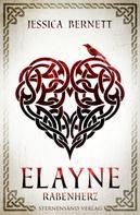 Jessica Bernett: Elayne (Band 2): Rabenherz ★★★★★