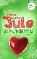 Beatrix Mannel: Jule - Band 3: Schwindelfrei