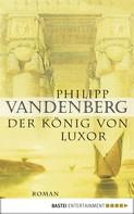Philipp Vandenberg: Der König von Luxor ★★★★★