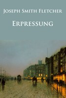 Joseph Smith Fletcher: Erpressung