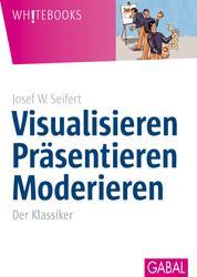 Visualisieren Präsentieren Moderieren - Der Klassiker