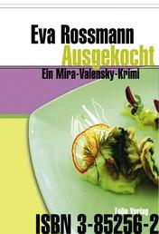 Ausgekocht - Ein Mira-Valensky-Krimi