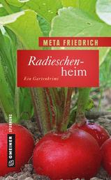 Radieschenheim - Ein Gartenkrimi