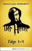 Wolfgang Hohlbein: Der Hexer - Folge 1-4 ★★★★