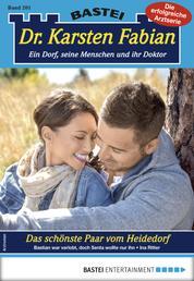 Dr. Karsten Fabian 201 - Arztroman - Das schönste Paar vom Heidedorf