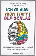 Ulrich Dirnagl: Ich glaub, mich trifft der Schlag ★★★★