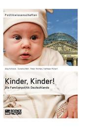Kinder, Kinder! Die Familienpolitik Deutschlands
