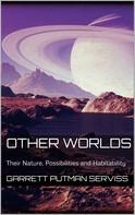 Garrett Putman Serviss: Other Worlds