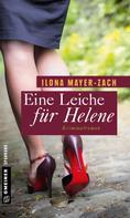 Ilona Mayer-Zach: Eine Leiche für Helene ★★★★
