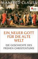 Manfred Clauss: Ein neuer Gott für die alte Welt ★★★★