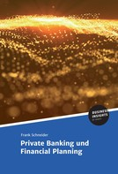 Prof. Dr. Frank Schneider: Private Banking und Financial Planning