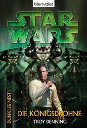 Star Wars. Dunkles Nest 1. Die Königsdrohne - Die Königsdrohne