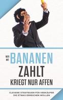 """Adrian Bauer: """"Wer mit Bananen zahlt, kriegt nur Affen"""""""
