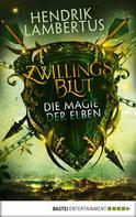 Hendrik Lambertus: Zwillingsblut - Die Magie der Elben ★★★
