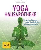 Anna Trökes: Yoga Hausapotheke