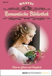 Romantische Bibliothek - Folge 33 - Dein in Glück und Unglück