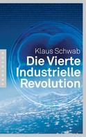 Klaus Schwab: Die Vierte Industrielle Revolution ★★★★